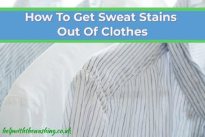 Get sweat out of clothes