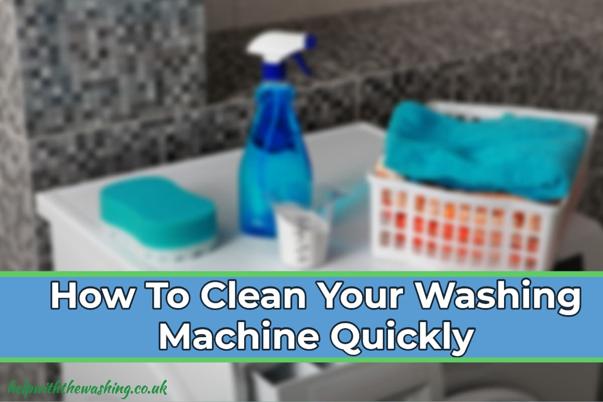 How To Clean Your Washing Machine Quickly Help With The
